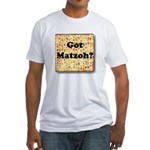 Got Matzoh? Fitted T-Shirt