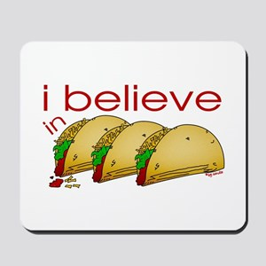 I believe in Tacos Mousepad