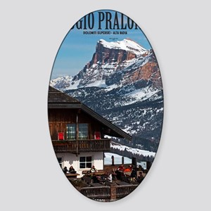 Sella Ronda - Rifugio Pralongia Sticker (Oval)