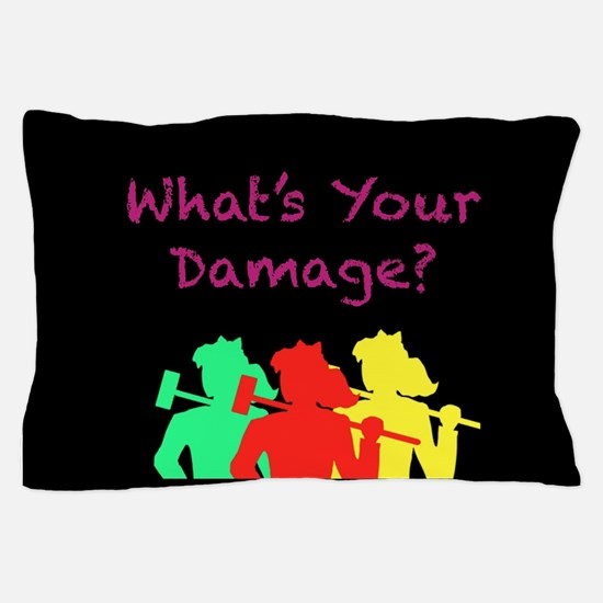 What's Your Damage Pillow Case
