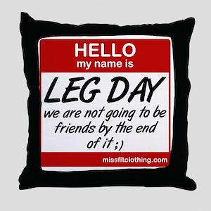 hello-my-name-is-leg-day Throw Pillow