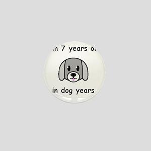 7 dog years 2 Mini Button