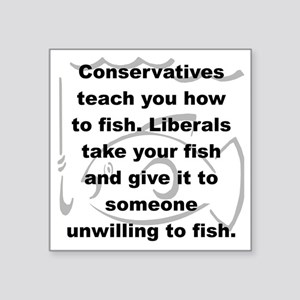 """CONSERVATIVES TEACH YOU HOW Square Sticker 3"""" x 3"""""""