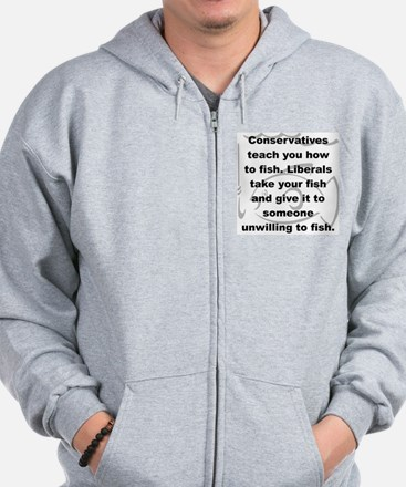 CONSERVATIVES TEACH YOU HOW TO FISH... Zip Hoodie