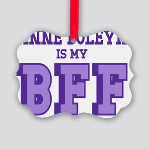 Anne Boleyn is my Best Friend For Picture Ornament