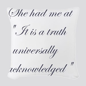 It is a truth universally ackn Woven Throw Pillow
