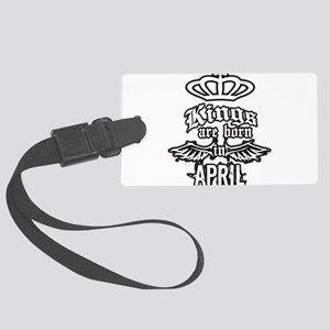 king are born in april Large Luggage Tag