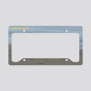 One life, live it! License Plate Holder