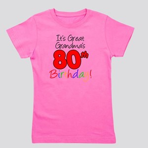 Great Grandmas 80th Birthday Girls Tee