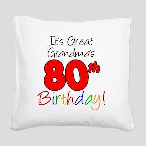 Great Grandmas 80th Birthday Square Canvas Pillow