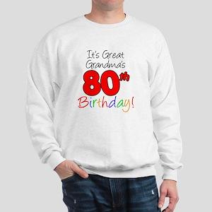 Great Grandmas 80th Birthday Sweatshirt