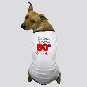 Great Grandmas 80th Birthday Dog T-Shirt