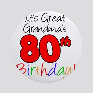 Great Grandmas 80th Birthday Round Ornament
