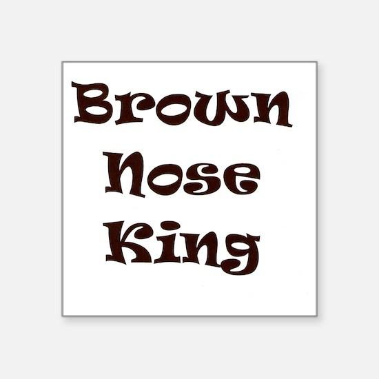 "Brown nose Square Sticker 3"" x 3"""