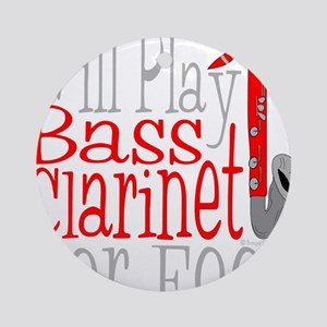 Will Play Bass Clarinet dark Round Ornament