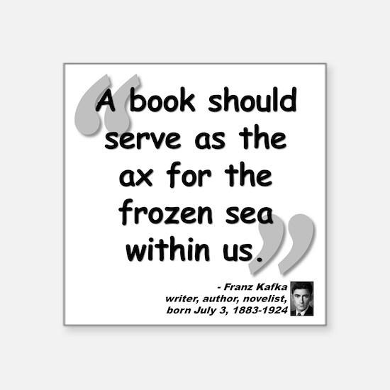 """Kafka Book Quote Square Sticker 3"""" x 3"""""""