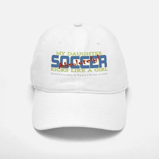 KickLikeAGirl_DaughterAbsolutelySoccerEdge3.2 Baseball Baseball Cap