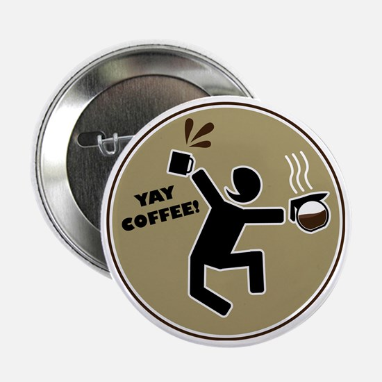 "yay coffee 2.25"" Button"