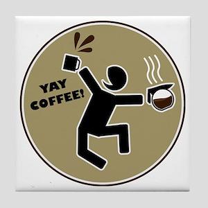 yay coffee Tile Coaster