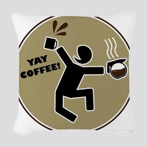 yay coffee Woven Throw Pillow