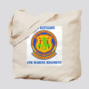 SSI-4TH MARINE RGT-2ND BN WITH TEXT Tote Bag