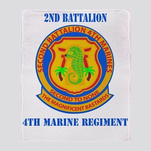 SSI-4TH MARINE RGT-2ND BN WITH TEXT Throw Blanket