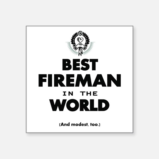 The Best in the World – Fireman Sticker