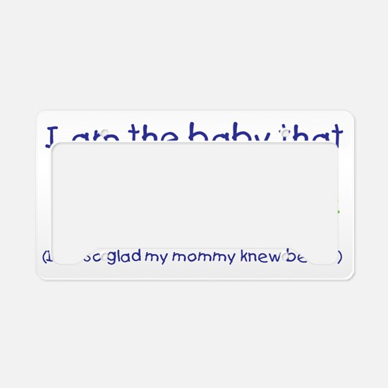 I am the baby us blue License Plate Holder