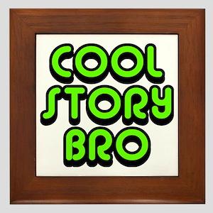 Cool-Story-Bro-2-(green) Framed Tile