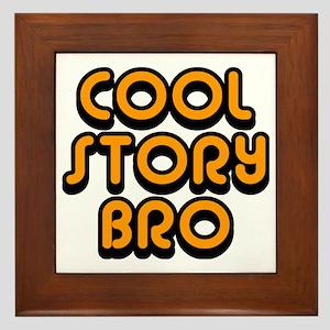 Cool-Story-Bro-2-(orange) Framed Tile