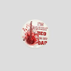 Im Rockin Red for my Dad Mini Button