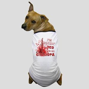 Im Rockin Red for my Grandpa Dog T-Shirt