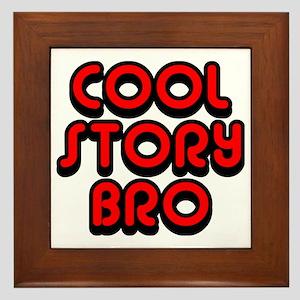 Cool-Story-Bro-2-(red) Framed Tile