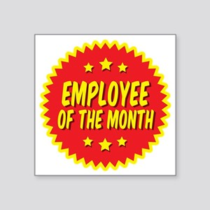 "employee-of-the-month-001 Square Sticker 3"" x 3"""
