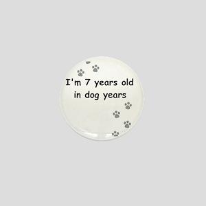 7 dog years 3 Mini Button