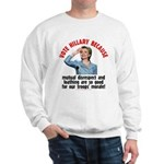 Vote Hillary Because Sweatshirt