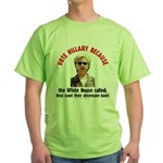 Vote Hillary Because Green T-Shirt