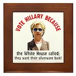 Vote Hillary Because Framed Tile