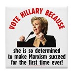 Vote Hillary Because Tile Coaster