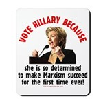 Vote Hillary Because Mousepad