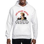 Vote Hillary Because Hooded Sweatshirt