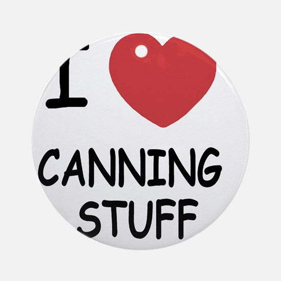 CANNING_STUFF Round Ornament