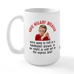 Vote Hillary Because Large Mug