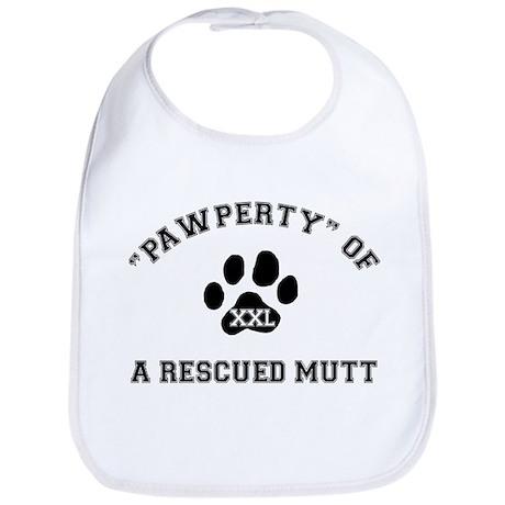 """Pawperty"" of a Rescued Mutt Bib"