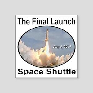 "space_shuttle_the_final_lau Square Sticker 3"" x 3"""