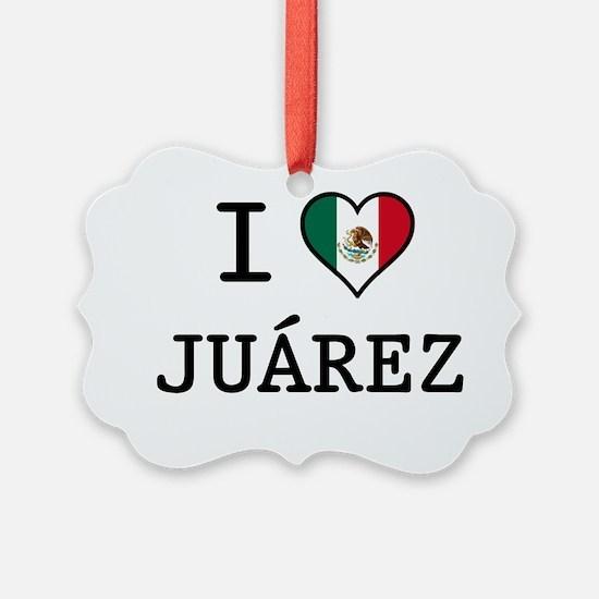 I-LOVE-JUAREZ Ornament