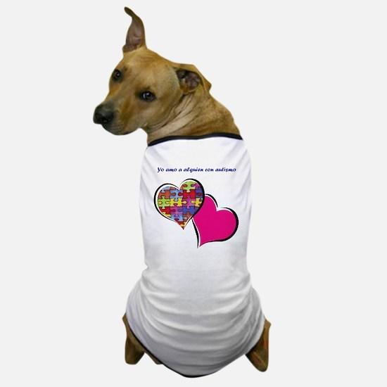 yo amo a alguien con autismo Dog T-Shirt