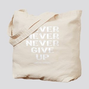 NEVER_GIVE_UP_wht Tote Bag