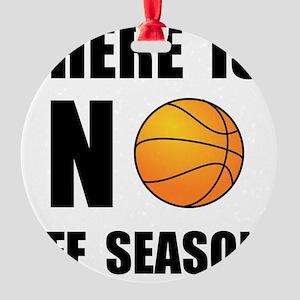 No Off Season Basketball Black Round Ornament