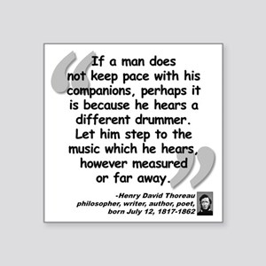 "Thoreau Drummer Quote Square Sticker 3"" x 3"""